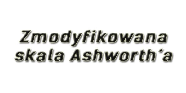 Zmodyfikowana skala Ashworth'a