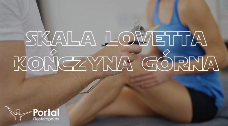 Skala Lovetta - kończyna górna